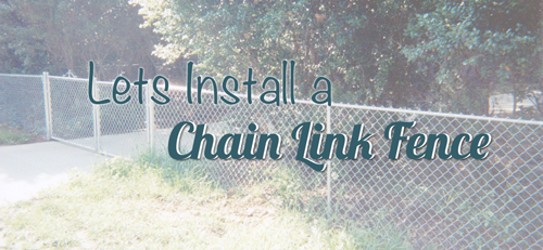 installing chain link fence